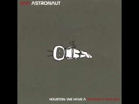 Bad Astronaut - Disarm
