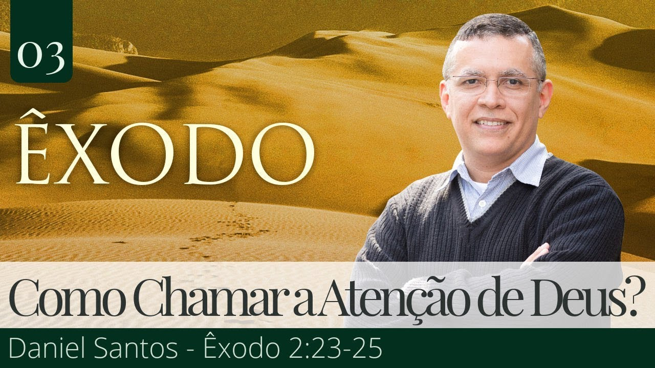 Como Chamar a Atenção de Deus? - Daniel Santos