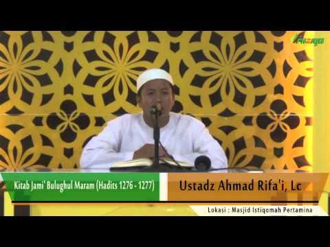 Ust. Ahmad Rifa'i - Kitab Jami' Bulughul Maram (Hadits 1276-1277)