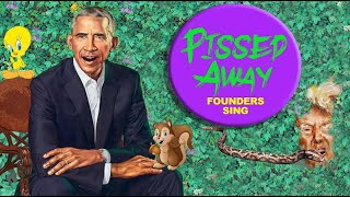 """Pissed Away"" feat. Barack Obama Vs. Trump, by Founders Sing"