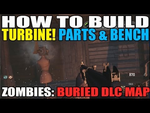 How To Build Turbine Parts Bench Location BURIED Map Pack BO2 Zombies DLC