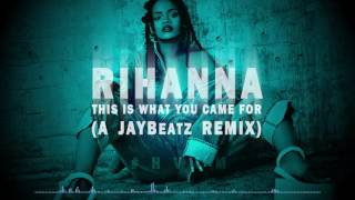 Rihanna - This Is What You Came For (A JAYBeatz Remix) #HVLM