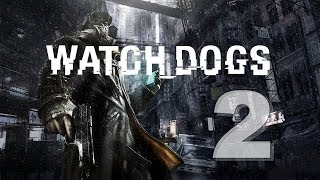 Watch Dogs DIGITAL DELUXE EDITION № 2 - Старший брат. (Ultra , 1080p, GTX 780 )