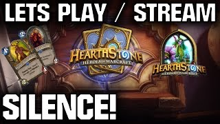 Hearthstone Let's Play / Stream / Gameplay - Silence