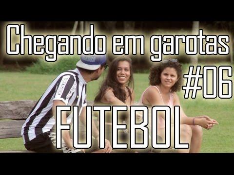 CHEGANDO EM GAROTAS #06 - CANTADAS DE FUTEBOL