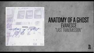 Watch Anatomy Of A Ghost Last Transmission video