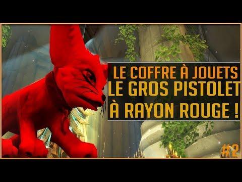 World Of Warcraft - Le Coffre à Jouets #2 / Le Gros pistolet à rayon rouge !