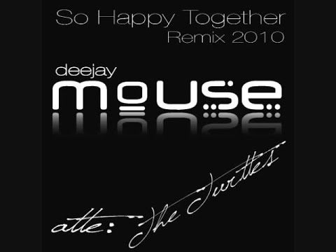 DJ Mouse - So Happy Together (Remix 2010) (Tribal)