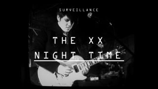 The XX Video - The xx - Night Time - Surveillance