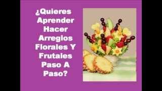 Descarga Ahora Curso Para Aprender Hacer Arreglos Florales Y Frutales Paso A Paso