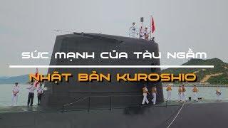 Sức mạnh của tàu ngầm Nhật Bản Kuroshio thăm Việt Nam