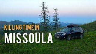 Killing Time Around Missoula, Montana