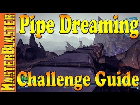 Borderlands 2 Pipe Dreaming Challenge Guide