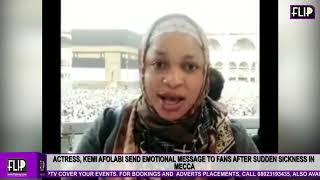 ACTRESS KEMI AFOLABI SENDS EMOTIONAL MESSAGE TO FANS AFTER SUDDEN SICKNESS IN MECCA
