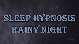 Sleep Hypnosis Rainy Night Mood Movie to Watch at Bedtime for Sleep