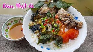Nấu bún thịt ốc đãi mẹ buổi trưa | Món Ngon Mỗi Ngày #299
