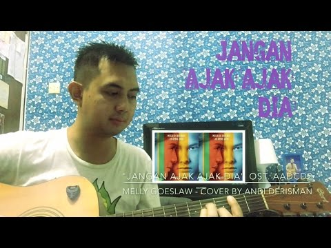 download lagu Jangan Ajak Ajak Dia - Melly Goeslaw  Andi Derisman Cover Ost. AADC2 gratis