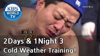 2 Days and 1 Night - Season 3 : Cold Weather Training! (2013.12.29)