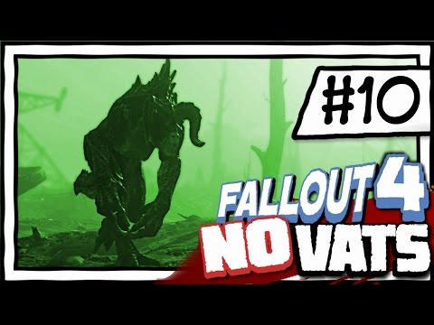 THE GLOWING SEA! [10] Fallout 4 NO VATS   SURVIVAL DIFFICULTY   CHALLENGE PLAYTHROUGH
