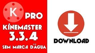 KINEMASTER PRO V3.3.4 SEM MARCA D'ÁGUA//DOWNLOAD//APK FREE