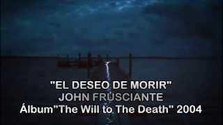 Watch John Frusciante The Will To Death video