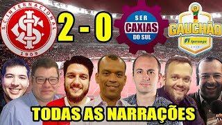 Todas as narrações - Internacional 2 x 0 Caxias / Campeonato Gaúcho 2019