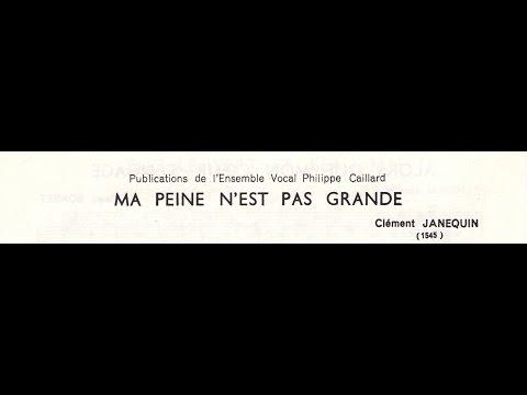 Clément Janequin - Ma peine n