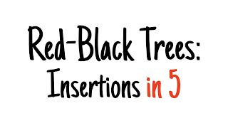 Red-black trees in 5 minutes — Insertions (strategy)