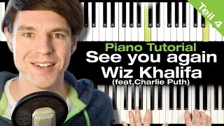 See You Again – Wiz Khalifa (Feat. Charlie Puth) - Piano Tutorial - deutsch - Teil 4