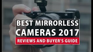 Best Mirrorless Cameras 2018- Reviews and Buyer