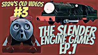 Thomas plays The Slender Engines Games Ep.1 | SD24's Old Videos #3