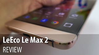 LeEco Le Max 2 Review (High end 6 GB RAM Phone) - GSMDome.com