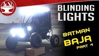 Electric Batman Baja Part 4 - TOO MANY LIGHTS!