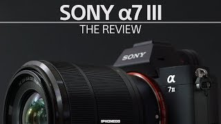 Sony α7 III — The Review