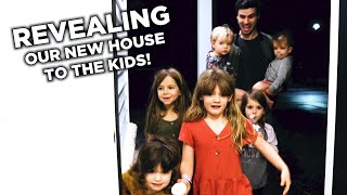 REVEALING THE NEW HOUSE TO OUR KIDS!