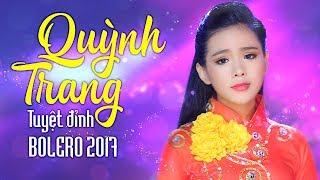 Tuyệt Đỉnh Bolero Quỳnh Trang 2017 – Liên Khúc Nhạc Vàng Trữ Tình Hay Nhất Của Quỳnh Trang