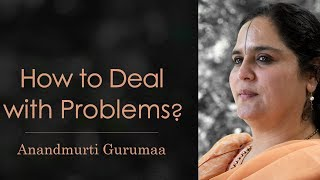 Download video How to deal with problems? | Anandmurti Gurumaa
