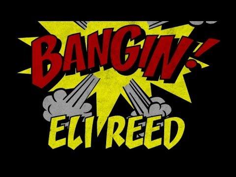 Eli Reed - Bangin!