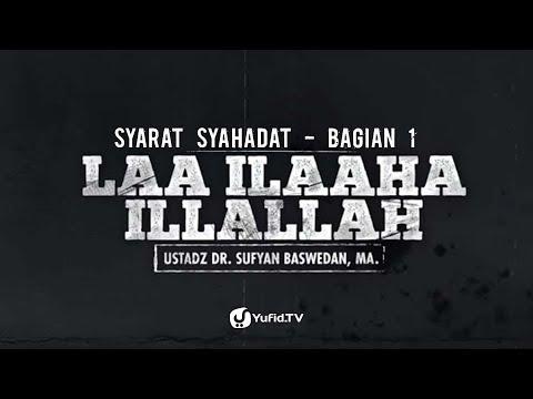 Jujur (Syarat Syahadat Laa Ilaaha Illallah) - Ustadz Dr. Sufyan Baswedan - Motion Graphic