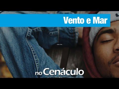 Vento e Mar | no Cenáculo 09/10/2020