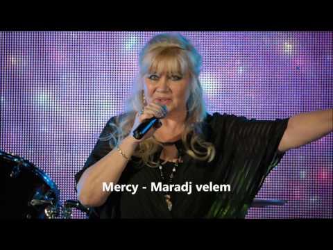 Mercy - Maradj Velem