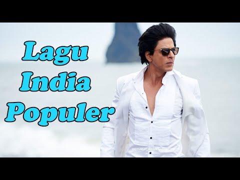 Lagu India Paling Sering Diputar - Lagu India Terbaru 2018