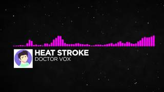 DOCTOR VOX - Heatstroke [FREE DOWNLOAD] No Copyright Music