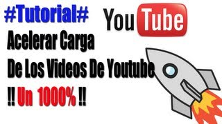 Como Acelerar La Carga de los videos de YouTube un 1000% | REAL |