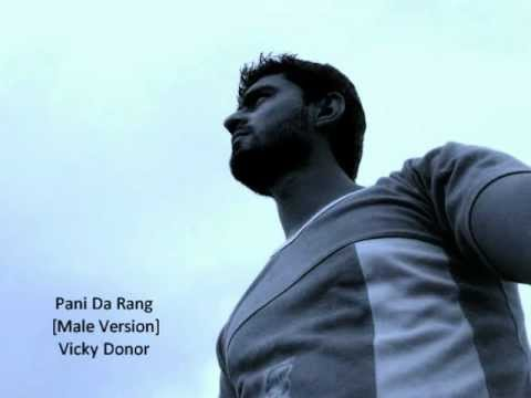 Pani Da Rang [Male Version] from Vicky Donor