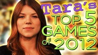 The Best Games of 2012 - Tara Long Edition