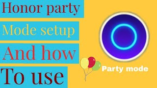 Party mode after gpu turbo update on honor 7x | setup party mode | what is party mode?