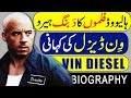 Fast And The Furous, Film Hero, Vin Diesel Biography, In Hindi/Urdu