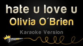 Olivia O 39 Brien Hate U Love U Karaoke Version