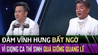 Đàm Vĩnh Hưng hú hồn với thí sinh có giọng hát cực giống Quang Lê - Tuyệt Đỉnh Song Ca Tập #8